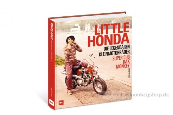 Little Honda: Die legendären Kleinmotorräder Super Cub, Dax, Monkey von Gerfried Vogt-Möbs